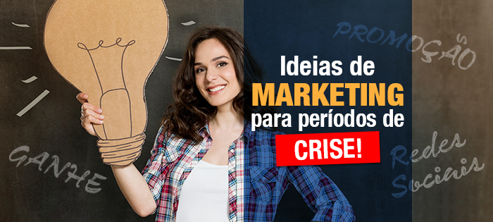 Ideias de marketing para períodos de CRISE!