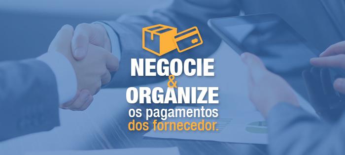 Negocie e organize condições de pagamentos com o seu fornecedor!