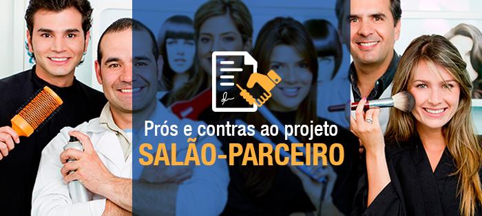 Prós e contras ao projeto Salão-Parceiro!