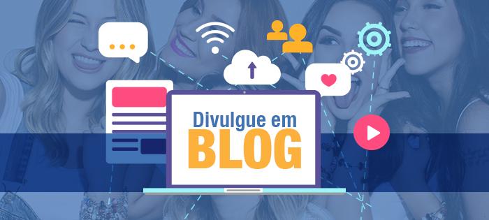Divulgue em Blogs os seus Produtos e Serviços de beleza!