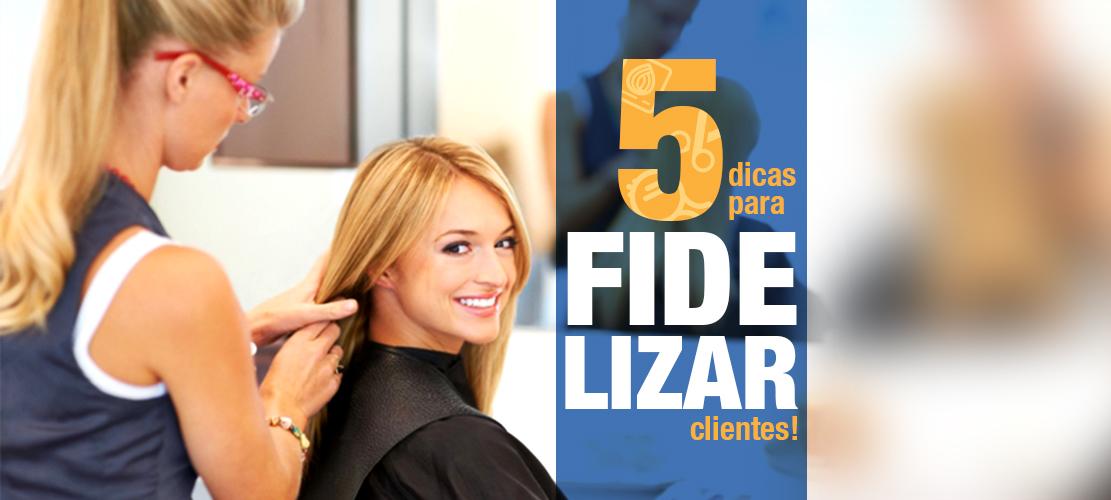 5 dicas para FIDELIZAR os clientes no salão de beleza!