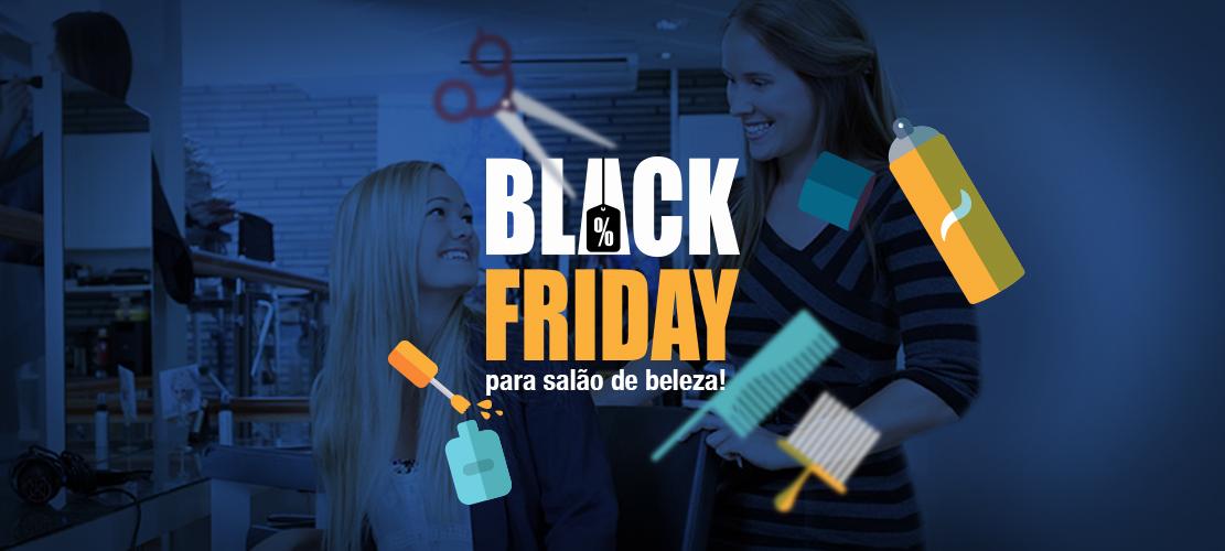 Black Friday – Como atrair mais clientes e serviços para o salão de beleza!