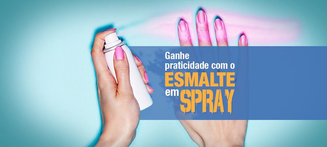 Ganhe praticidade com o Esmalte em Spray