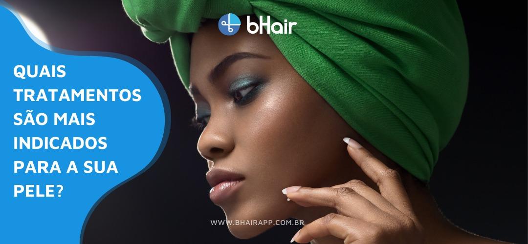 Quais tratamentos são mais indicados para a sua pele?